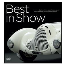 Best in Show. Capolavori italiani dalla collezione Lopresto. Ediz. italiana e inglese