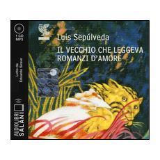 Il vecchio che leggeva romanzi d'amore letto da Edoardo Siravo. Audiolibro. CD Audio formato MP3