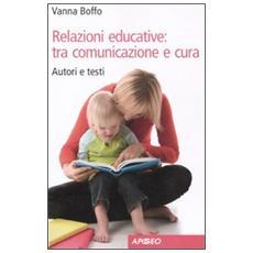 Relazioni educative: tra comunicazione e cura. Autori e testi