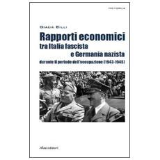 Rapporti economici tra Italia fascista e Germania nazista durante il periodo dell'occupazione (1943-1945)
