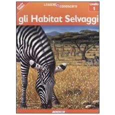 Habitat selvaggi. Pianeta Terra. Livello 1 (Gli)