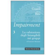 Impairment. Vol. 3: La valutazione degli intangibili nei gruppi.
