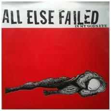 All Else Failed - In My Gods Eye