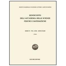 Rendiconto dell'Accademia delle scienze fisiche e matematiche. Serie IV - Vol. LXXI - anno CXLIII (2004)