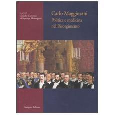 Carlo Maggiorani. Politica e medicina nel Risorgimento