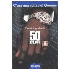 50 Cent. C'era una volta nel Queens