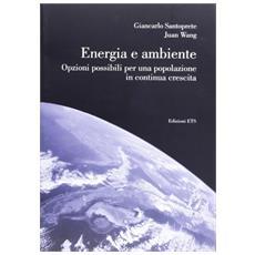 Energia e ambiente. Opzioni possibili per una popolazione in continua crescita