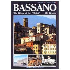 Bassano, the bridge of the alpini, Mt. Grappa. Ediz. inglese e francese