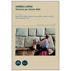 America Latina. Variazioni per Antonio Melis. Ediz. multilingue