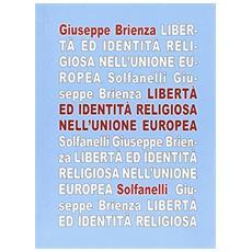 La libertà ed identità religiosa nell'Unione Europea. Fra «Carta di Nizza» e trattato costituzionale