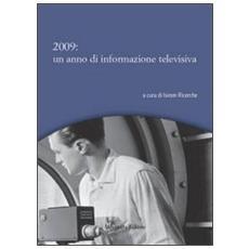 2009. Un anno di informazione televisiva