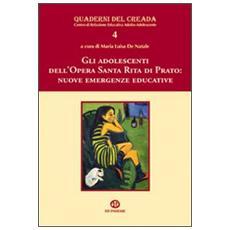 Gli adolescenti dell'opera Santa Rita di Prato. Nuove emergenze educative