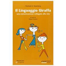 Il linguaggio giraffa. Una comunicazione collegata alla vita