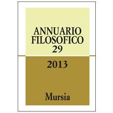Annuario filosofico 2013. Vol. 29