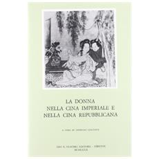La donna nella Cina imperiale e repubblicana. Atti del Convegno internazionale di studi (Venezia, 6-8 novembre 1978)