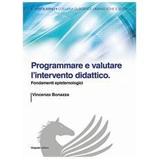 Programmare e valutare l'intervento didattico. Fondamenti epistemologici