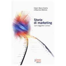 Storie Di Marketing (per Viaggiatori Curiosi)