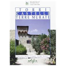 Torri, castelli, terre murate. 3. Itinerari nelle cinque verdi terre