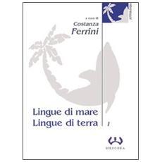Lingue di mare, lingue di terra. 1.