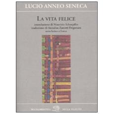 Lucio Anneo Seneca, La Vita Felice