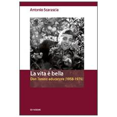 La vita è bella. Don Tonino educatore (1958-1976)