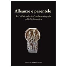 Alleanze e parentele. Le «affinità elettive» nella storiografia sulla Sicilia antica