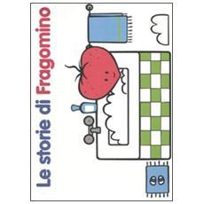 Le storie di Fragomino. Ediz. illustrata
