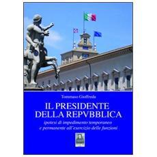 Il presidente della Repubblica. Ipotesi di impedimento temporaneo e permanente all'esercizio delle funzioni