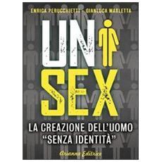 Unisex. La creazione dell'uomo «senza identità»