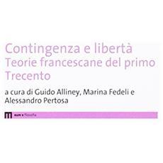 Contigenza e libert�. Teorie francescane del primo Trecento