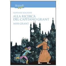 Alla ricerca del capitano Grant. Miss Grant. Vol. 1