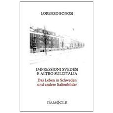 Impressioni svedesi e altro sull'ItaliaDas Leben in Schweden und andere Italienbilder