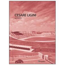 Cesare Ligini architetto. Ediz. italiana e inglese