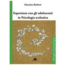 Esperienze con gli adolescenti in psicologia scolastica