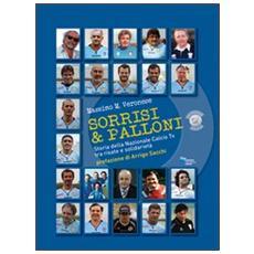 Sorrisi & palloni. Storia della nazionale calcio TV tra risate e solidarietà