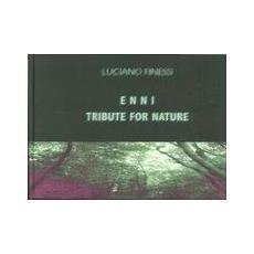 ENNI. Tribute for nature. Ediz. italiana