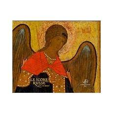 Le icone russe. XV-XX secolo