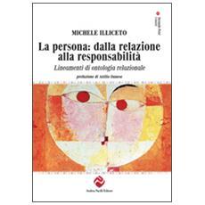 Persona: dalla relazione alla responsabilit�. Lineamenti di ontologia relazionale (La)