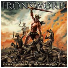 Ironsword - None But The Brave (2 Lp)
