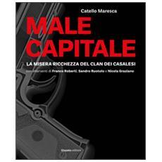 Male capitale. La misera ricchezza del clan dei casalesi