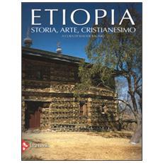 Etiopia. Storia, arte, cristianesimo