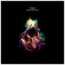 Fluxion - Vibrant Forms 3 - Part 3 Of 4