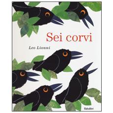 Sei corvi. Ediz. a colori