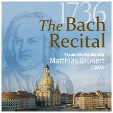 Matthias Grunert - The 1736 Bach Recital