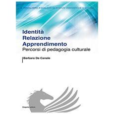 Identit� relazione apprendimento. Percorsi di pedagogia culturale