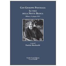 Con Giuseppe Pontiggia. Le voci della notte bianca. Milano, 21 giugno 2013
