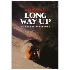 Long way up. La grande avventura