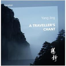 Yang Jing - Jing / A Travellers Chant