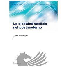Didattica mediale nel postmoderno (La)