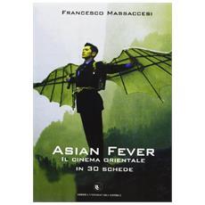 Asian fever. Il cinema orientale in 30 schede